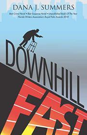 DOWNHILL FAST by Dana J. Summers