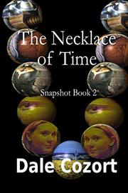 THE NECKLACE OF TIME by Dale Cozort
