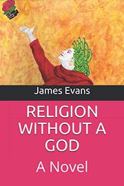 RELIGION WITHOUT A GOD by James  Evans