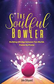 THE SOULFUL BOWLER by Jim  Dilyard