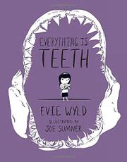 EVERYTHING IS TEETH by Evie Wyld