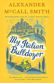 MY ITALIAN BULLDOZER by Alexander McCall Smith