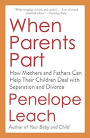 WHEN PARENTS PART by Penelope Leach