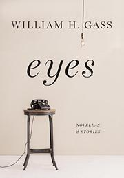 EYES by William H. Gass