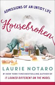 HOUSEBROKEN by Laurie Notaro