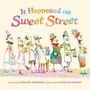 IT HAPPENED ON SWEET STREET by Caroline Adderson