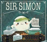 SIR SIMON by Cale Atkinson