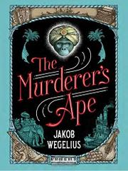 THE MURDERER'S APE by Jakob Wegelius