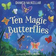 TEN MAGIC BUTTERFLIES by Danica McKellar
