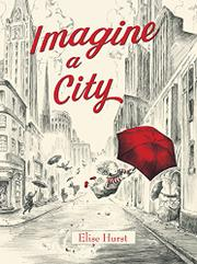 IMAGINE A CITY by Elise Hurst