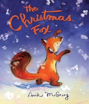 THE CHRISTMAS FOX by Anik McGrory
