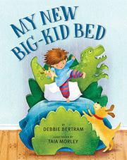 MY NEW BIG-KID BED by Debbie Bertram
