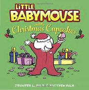 LITTLE BABYMOUSE AND THE CHRISTMAS CUPCAKES by Jennifer L. Holm