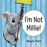 I'M NOT MILLIE! by Mark Pett