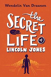 THE SECRET LIFE OF LINCOLN JONES by Wendelin Van Draanen