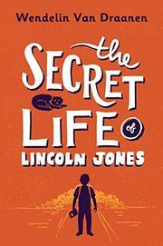 THE SECRET LIFE OF LINCOLN JONES by Wendelin Van Draanen