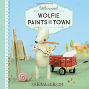 WOLFIE PAINTS THE TOWN by Sabina Gibson