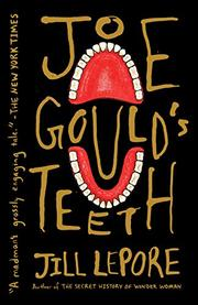 JOE GOULD'S TEETH by Jill Lepore