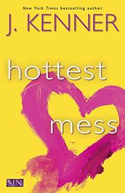 HOTTEST MESS by J. Kenner