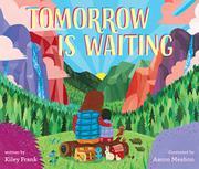 TOMORROW IS WAITING by Kiley Frank