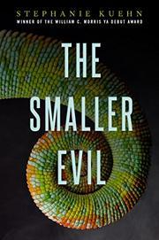 THE SMALLER EVIL by Stephanie Kuehn