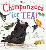 CHIMPANZEES FOR TEA! by Jo Empson