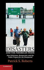 Disasters and the American State by Patrick S. Roberts