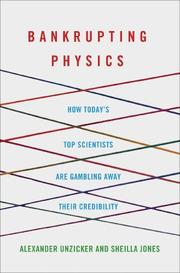 BANKRUPTING PHYSICS by Alexander Unzicker