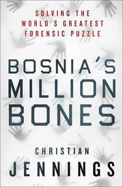 BOSNIA'S MILLION BONES by Christian Jennings