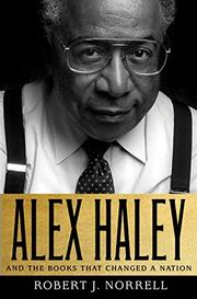 ALEX HALEY by Robert J.  Norrell