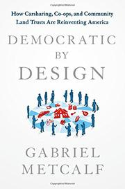 DEMOCRATIC BY DESIGN by Gabriel Metcalf
