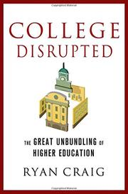 COLLEGE DISRUPTED by Ryan Craig