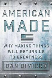 AMERICAN MADE by Dan DiMicco