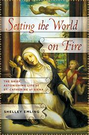 SETTING THE WORLD ON FIRE by Shelley Emling