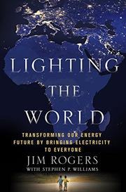 LIGHTING THE WORLD by Jim Rogers