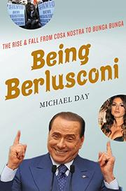 BEING BERLUSCONI by Michael Day