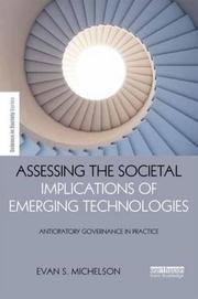 Assessing the Societal Implications of Emerging Technologies by Evan S. Michelson