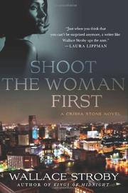 SHOOT THE WOMAN FIRST by Wallace Stroby