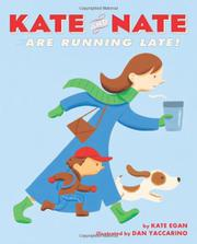 KATE AND NATE ARE RUNNING LATE by Kate Egan
