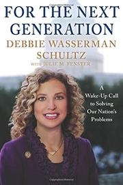 FOR THE NEXT GENERATION by Debbie Wasserman Schultz