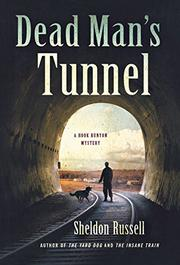 DEAD MAN'S TUNNEL by Sheldon Russell