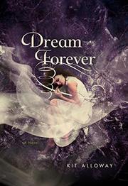 DREAM FOREVER by Kit Alloway