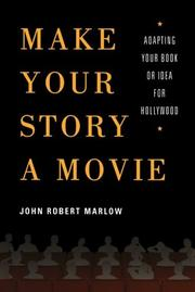 MAKE YOUR STORY A MOVIE by John Robert Marlow