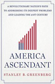 AMERICA ASCENDANT by Stanley B. Greenberg