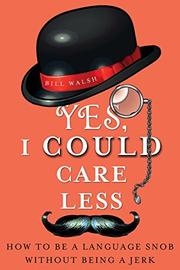 YES, I COULD CARE LESS by Bill Walsh