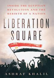 LIBERATION SQUARE by Ashraf Khalil