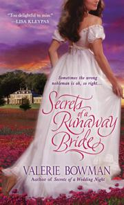 SECRETS OF A RUNAWAY BRIDE by Valerie Bowman