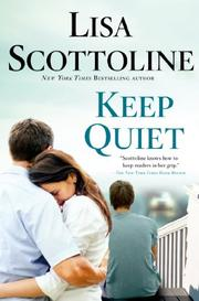 KEEP QUIET by Lisa Scottoline