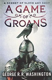 A GAME OF GROANS by Geore R.R. Washington