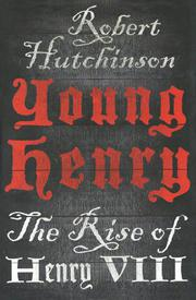 YOUNG HENRY by Robert Hutchinson